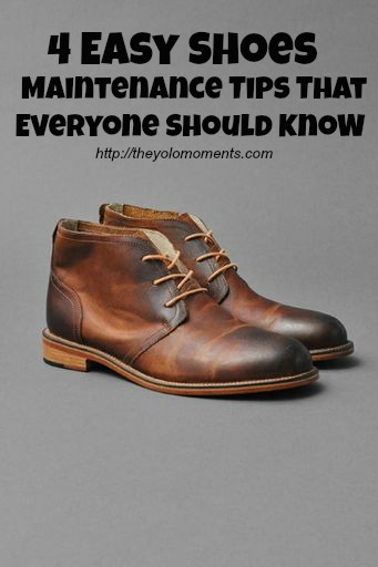 Easy Shoes Maintenance Tips That Everyone Should Know - The Yolo Moments
