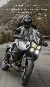 Safety Gear For Motorcyclist's Protection - Travel Tips and Safety