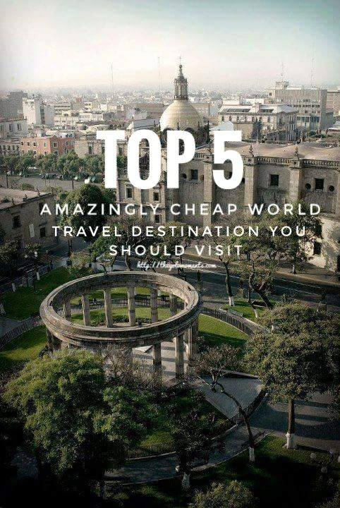 Amazingly Cheap 2018 World Travel Destinations You Should Visit - Guadalajara Mexico