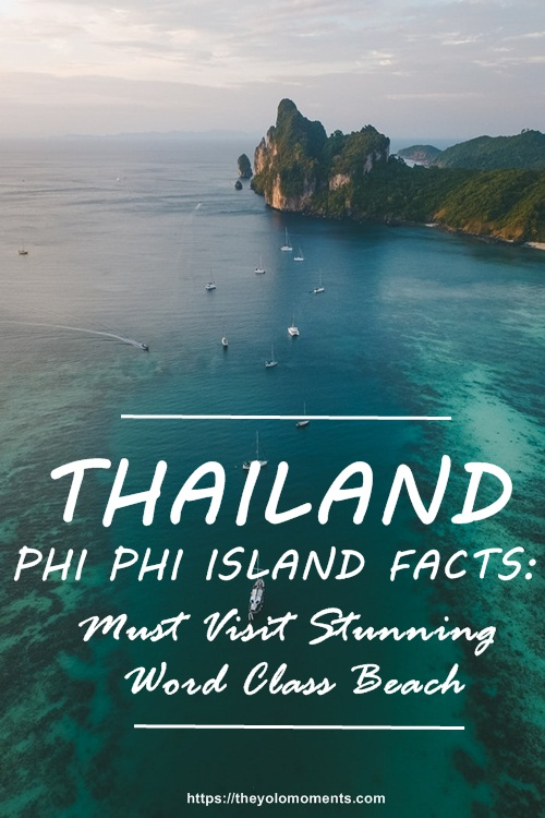 Thailand Phi Phi Island Facts – Travel Facts - The Yolo Moments