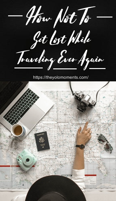 How Not to Get Lost While Traveling Ever Again - Travel Tips