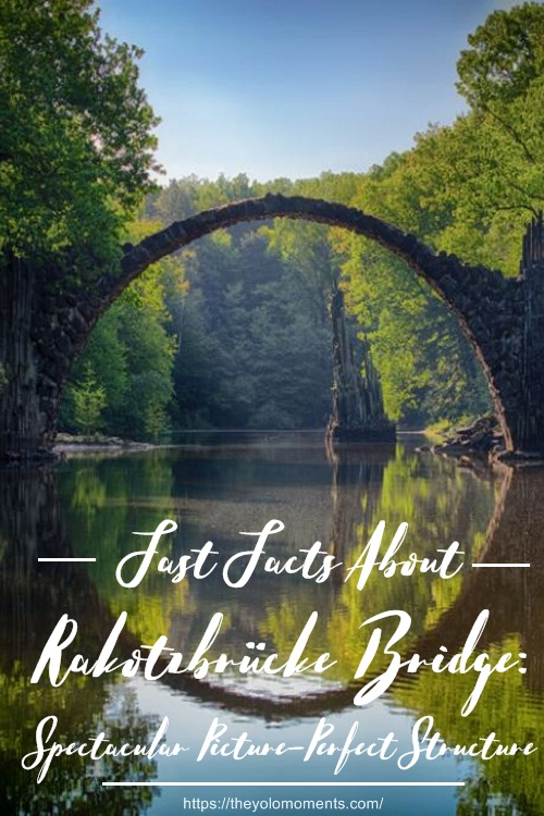 Facts About Rakotzbrucke Bridge - Devils Bridge Saxony Germany