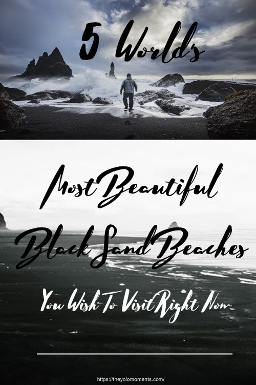 World's Most Beautiful Black Sand Beaches - The Yolo Moments