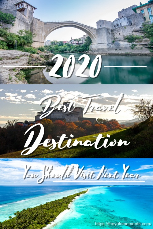 2020 Best Travel Destination You Should Visit Next Year - Travel Guide
